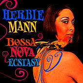 Play & Download Bossa Nova Ecstasy by Herbie Mann | Napster