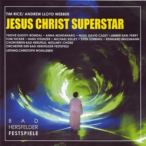 Play & Download Jesus Christ Superstar Original Bad Hersfeld Germany Cast by Various Artists | Napster