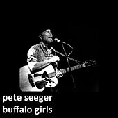 Buffalo Girls by Pete Seeger