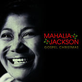 Play & Download Mahalia Jackson - Gospel Christmas by Mahalia Jackson | Napster