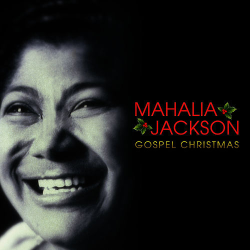 Play & Download Mahalia Jackson - Gospel Christmas by Mahalia Jackson | Napster