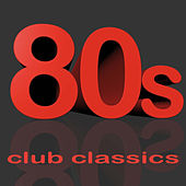 Play & Download 80s Club Classics by Various Artists | Napster