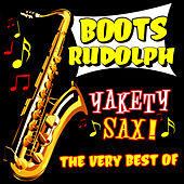 Yakety Sax! The Very Best Of by Boots Randolph