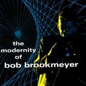 The Modernity Of Bob Brookmeyer by Bob Brookmeyer