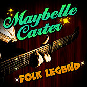 Play & Download Folk Legend by Maybelle Carter | Napster