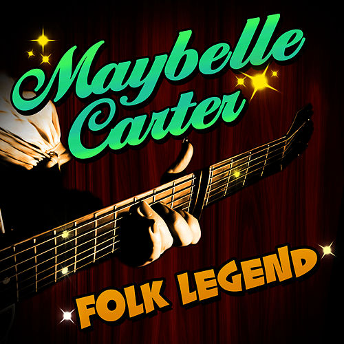 Folk Legend by Maybelle Carter