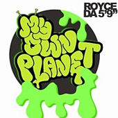 Play & Download My Own Planet by Royce Da 5'9 | Napster