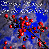Play & Download String Songs For The Holidays by The 1000 Strings | Napster