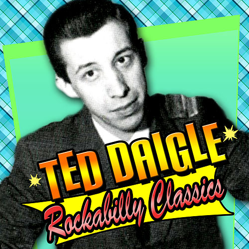 Play & Download Rockabilly Classics by Ted Daigle | Napster