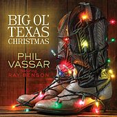 Play & Download Big Ole Texas Christmas (feat. Ray Benson) - Single by Phil Vassar | Napster