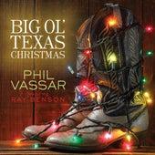 Big Ole Texas Christmas (feat. Ray Benson) - Single by Phil Vassar
