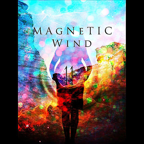 Play & Download 11 by Magnetic Wind | Napster
