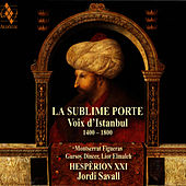 Play & Download The Sublime Gate - The Voices of Istanbul by Jordi Savall | Napster