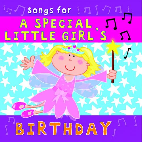 Songs for a Special Little Girl's Birthday by Kidzone