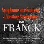 César Franck: Symphonie en ré mineur et Variations Symphoniques by Orchestre De La Société Des Concerts Du Conservatoire
