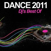 Play & Download Dance 2011 - DJ's Best Of by Various Artists | Napster