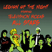 Legion of the Night starring Television Rocks Allstars by Various Artists