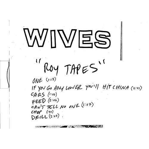 Play & Download Roy Tapes by Wives | Napster