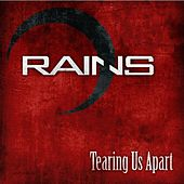 Play & Download Tearing Us Apart - Single by Rains | Napster