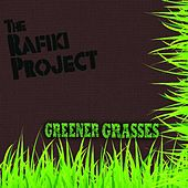 Greener Grasses by The Rafiki Project