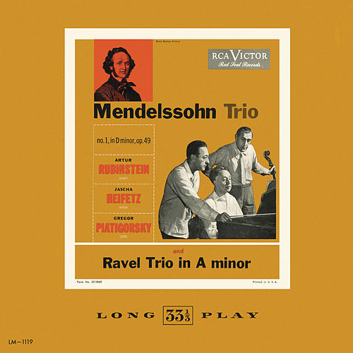 Play & Download Ravel: Trio in A minor; Mendelssohn: Trio no. 1 in D minor, Op. 49 by Jascha Heifetz | Napster