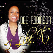 I Like It by Dee Robinson