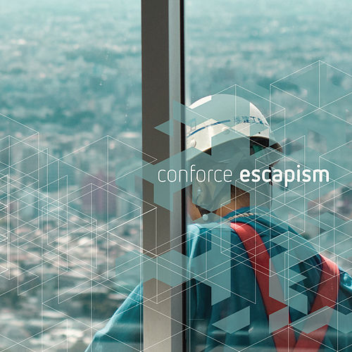 Escapism by Conforce