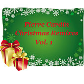 Play & Download Christmas Remixes Vol. 1 by Pierre Cardin | Napster