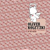 Play & Download Music From The Heart by Oliver Koletzki | Napster
