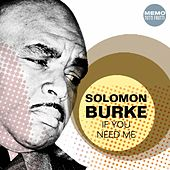 If You Need Me by Solomon Burke