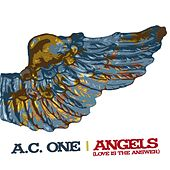 Play & Download Angels (Love Is The Answer) by Ac One | Napster