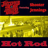 Hot Rod (feat. Shooter Jennings) - Single by Joecephus and the George Jonestown Massacre