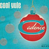 Play & Download Cool Yule by Cadence | Napster