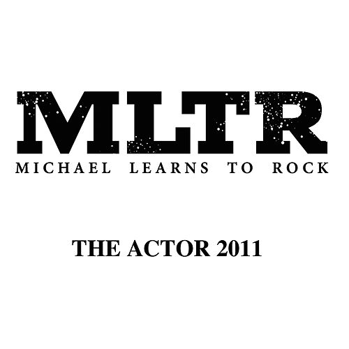 The Actor 2011 by Michael Learns to Rock