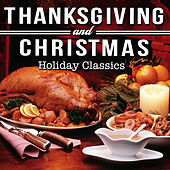 Thanksgiving and Christmas Holiday Classics by Various Artists