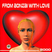From Bonzai With Love 2000 - Full Length Edition by Various Artists