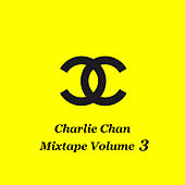 Mixtape Volume 3 by Charlie Chan