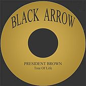 Play & Download Tree Of Life by President Brown | Napster