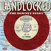 Play & Download The Downey Story - Landlocked by Various Artists | Napster
