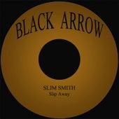Slip Away by Slim Smith
