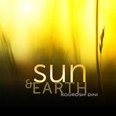 Sun and Earth by Kourosh Dini