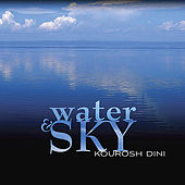 Play & Download Water and Sky by Kourosh Dini | Napster