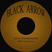 Play & Download Daily Giving Love by Glen Washington | Napster