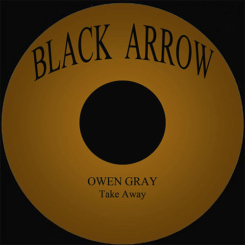 Take Away by Owen Gray