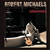 Play & Download Cubamenco by Robert Michaels | Napster