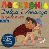 Play & Download Dolça i Amarga Grans Èxits by Macedònia | Napster