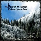 Play & Download Go Tell It on the Mountain: Christmas Hymns & Carols by Pat Surface | Napster