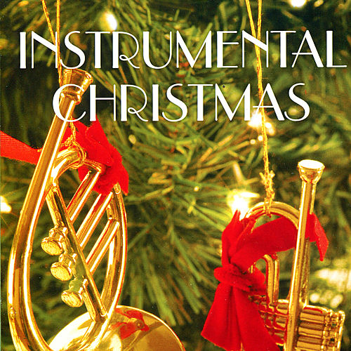 Play & Download Instrumental Christmas by Various Artists | Napster