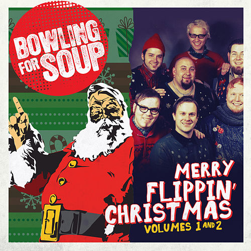 Merry Flippin' Christmas Vol. 1 and 2 by Bowling For Soup