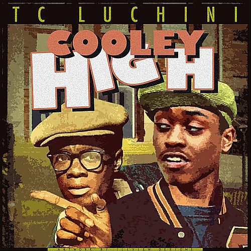 Cooley High by TC Luchini